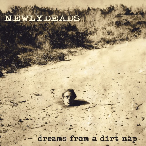 Newlydeads - Dreams From A Dirt Nap (Full MP3 Album)