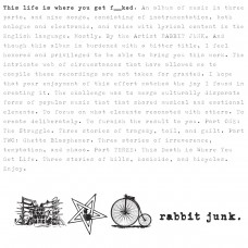 Rabbit Junk - This Life Is Where You Get Fucked