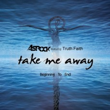 ASrock Ft. True Faith - Take Me Away (Beginning To End) (Full MP3 Album)