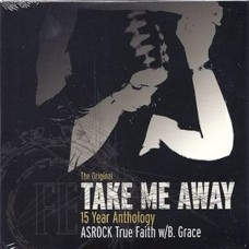 ASrock Ft. True Faith - The Original Take Me Away(Full MP3 Album)