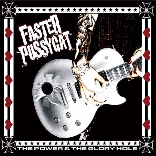 Faster Pussycat - The Power & The Glory Hole